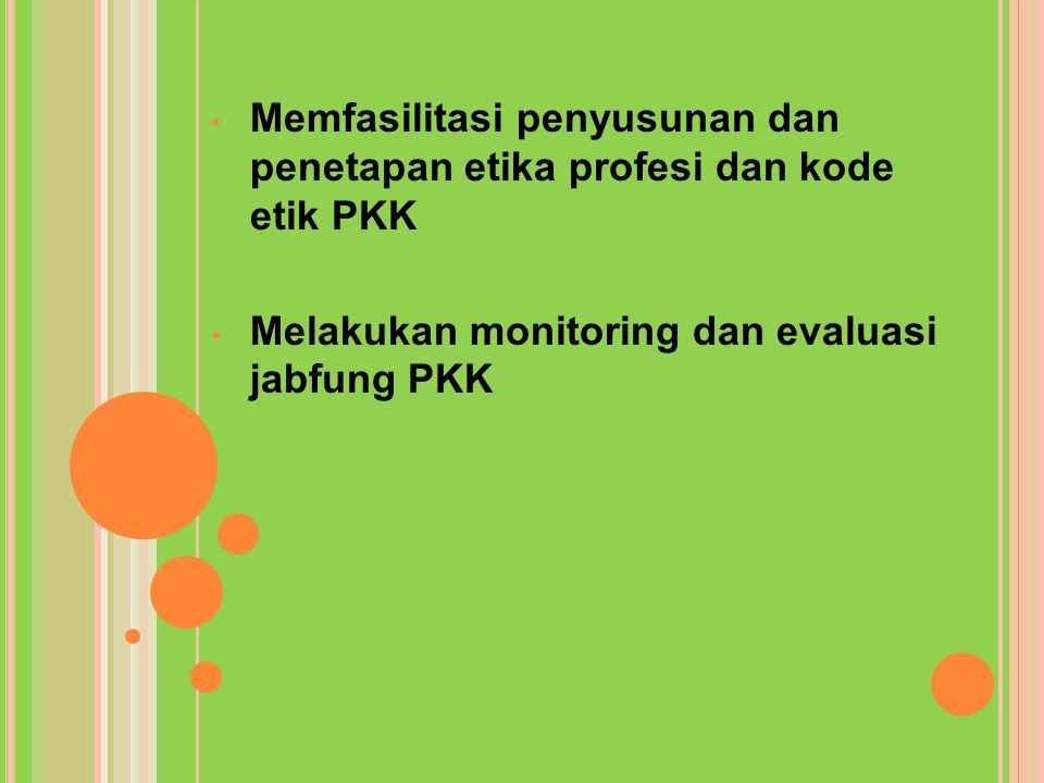 Memfasilitasi penyusunan dan penetapan etika profesi dan kode etik PKK