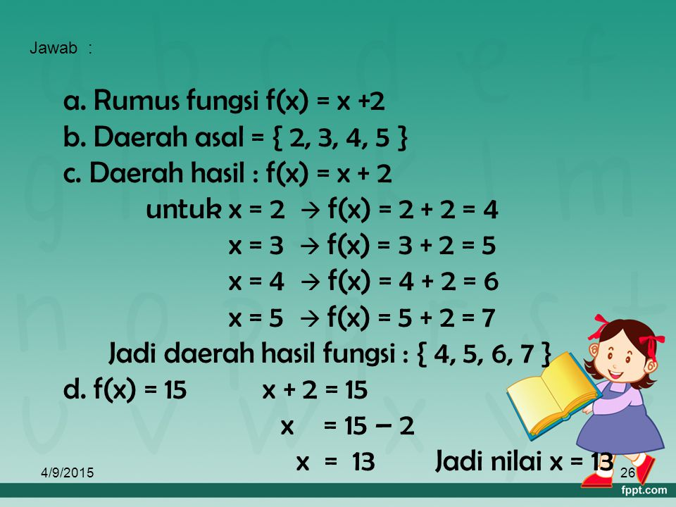 c. Daerah hasil : f(x) = x + 2 untuk x = 2  f(x) = 2 + 2 = 4