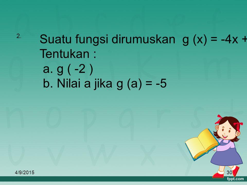 Suatu fungsi dirumuskan g (x) = -4x + 3 Tentukan : a. g ( -2 )