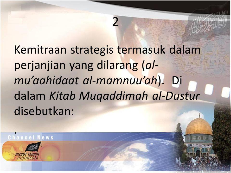 2 Kemitraan strategis termasuk dalam perjanjian yang dilarang (al-mu'aahidaat al-mamnuu'ah).