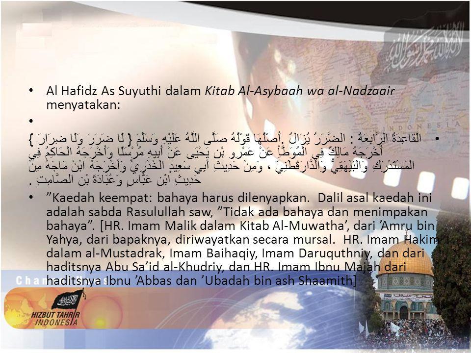 Al Hafidz As Suyuthi dalam Kitab Al-Asybaah wa al-Nadzaair menyatakan: