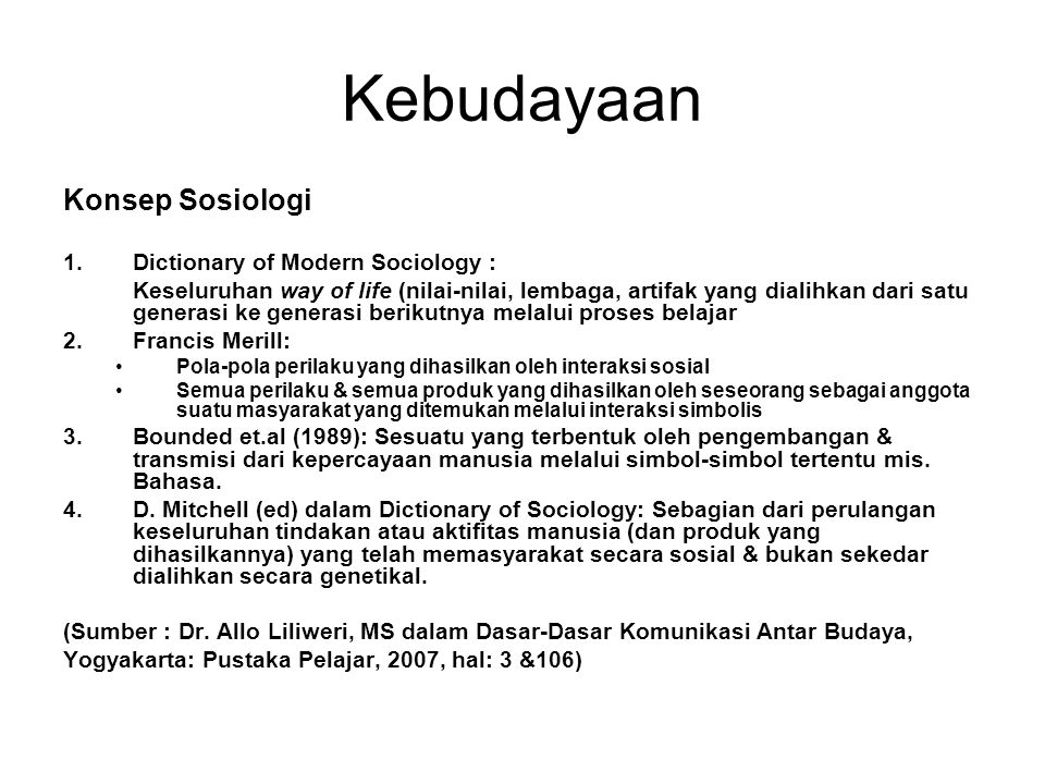Kebudayaan Konsep Sosiologi Dictionary of Modern Sociology :