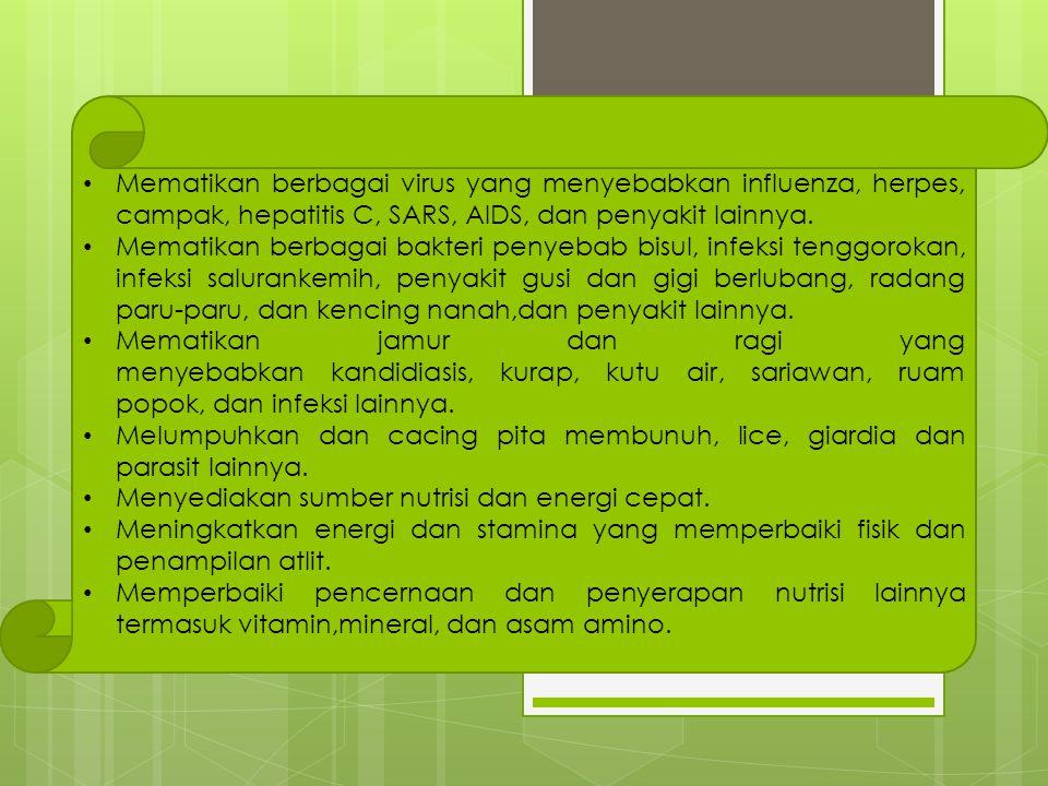 Mematikan berbagai virus yang menyebabkan influenza, herpes, campak, hepatitis C, SARS, AIDS, dan penyakit lainnya.