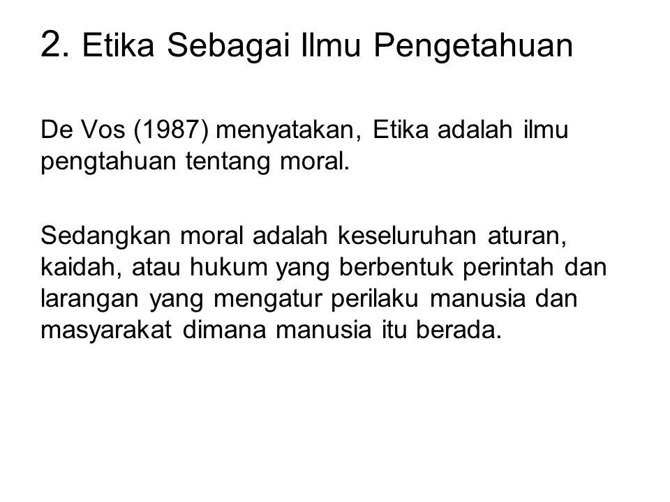 2. Etika Sebagai Ilmu Pengetahuan