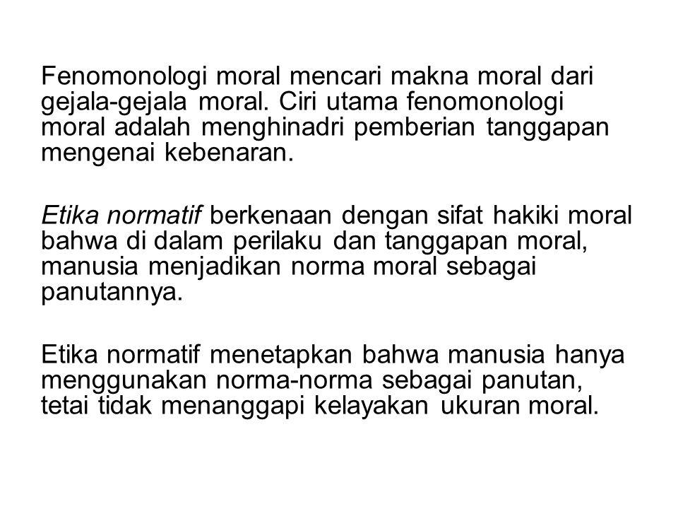 Fenomonologi moral mencari makna moral dari gejala-gejala moral