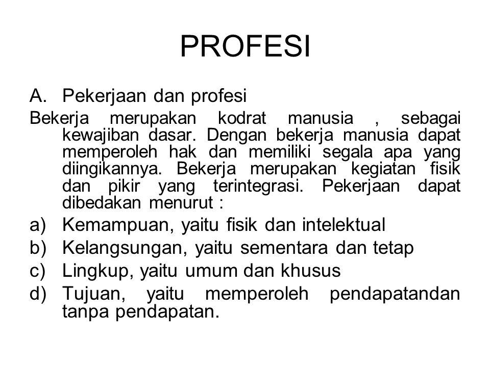 PROFESI Pekerjaan dan profesi Kemampuan, yaitu fisik dan intelektual