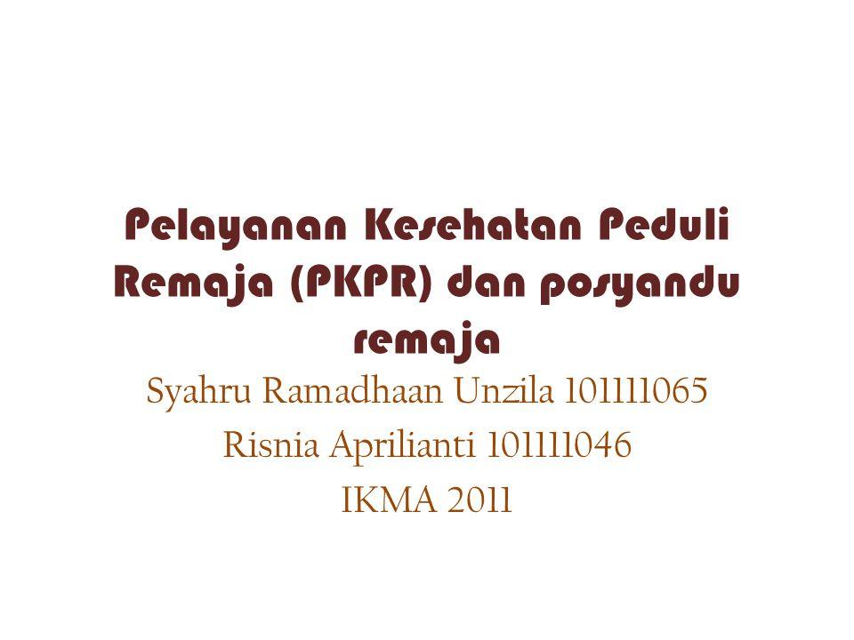 Pelayanan Kesehatan Peduli Remaja (PKPR) dan posyandu remaja