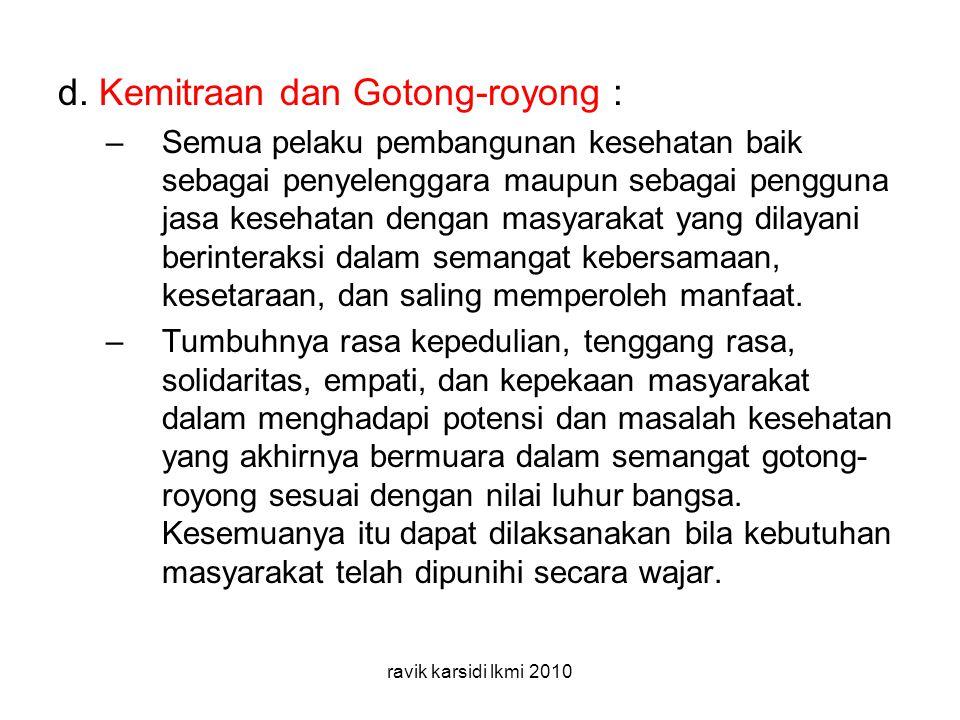 d. Kemitraan dan Gotong-royong :