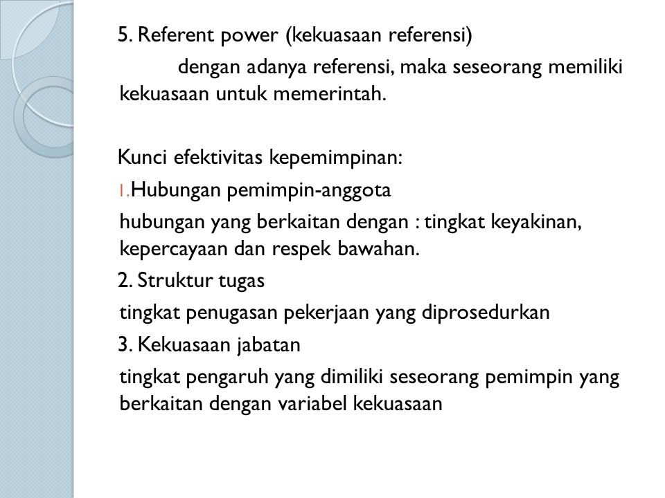 5. Referent power (kekuasaan referensi)