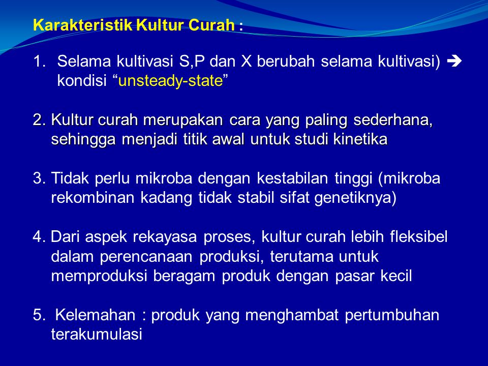 Karakteristik Kultur Curah :