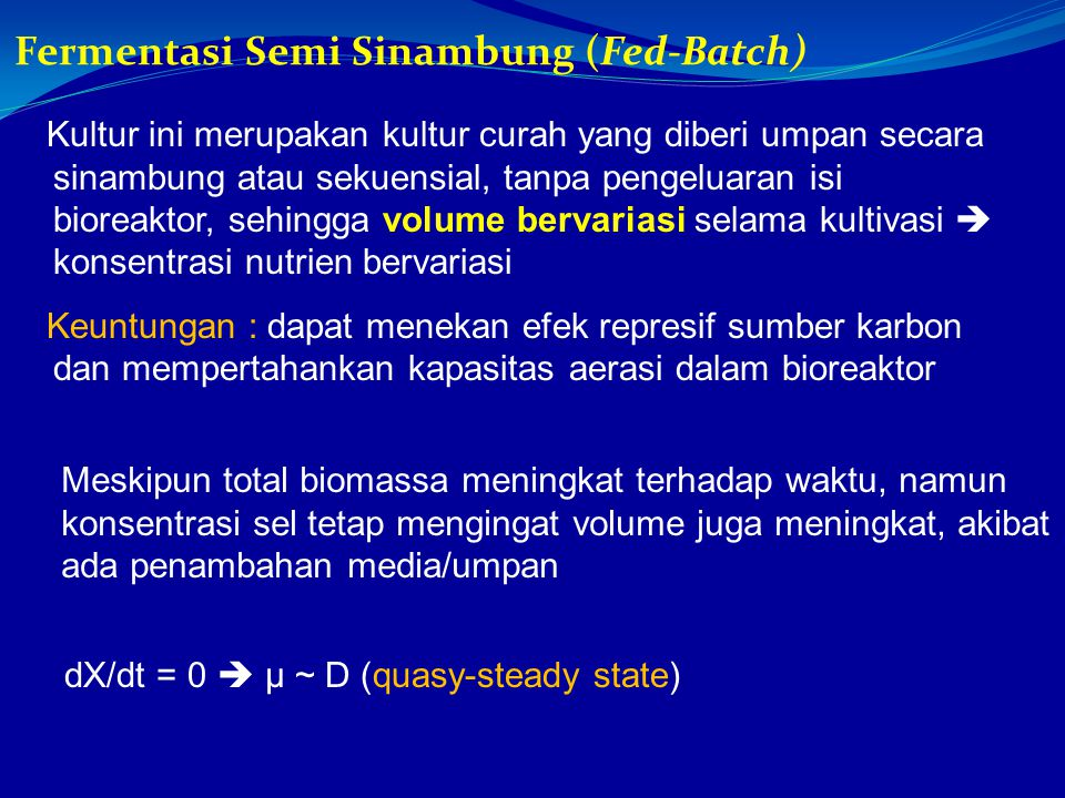 Fermentasi Semi Sinambung (Fed-Batch)