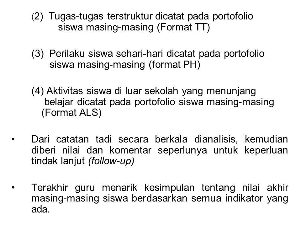 (2) Tugas-tugas terstruktur dicatat pada portofolio
