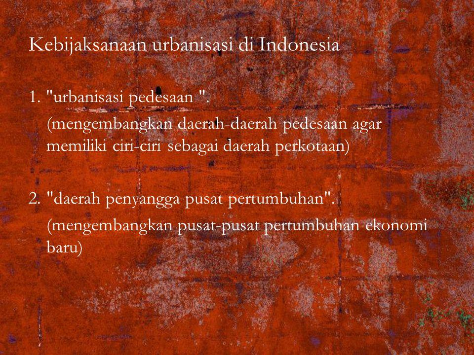 Kebijaksanaan urbanisasi di Indonesia