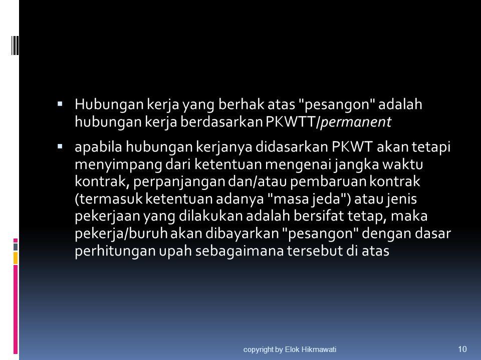 Hubungan kerja yang berhak atas pesangon adalah hubungan kerja berdasarkan PKWTT/permanent