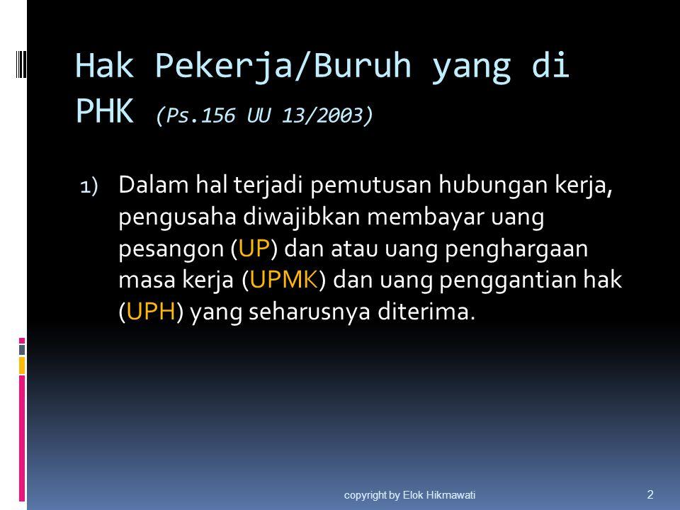 Hak Pekerja/Buruh yang di PHK (Ps.156 UU 13/2003)