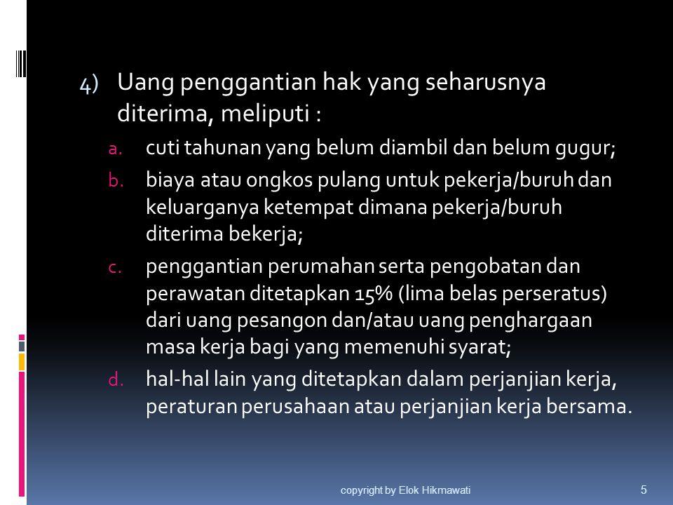 Uang penggantian hak yang seharusnya diterima, meliputi :