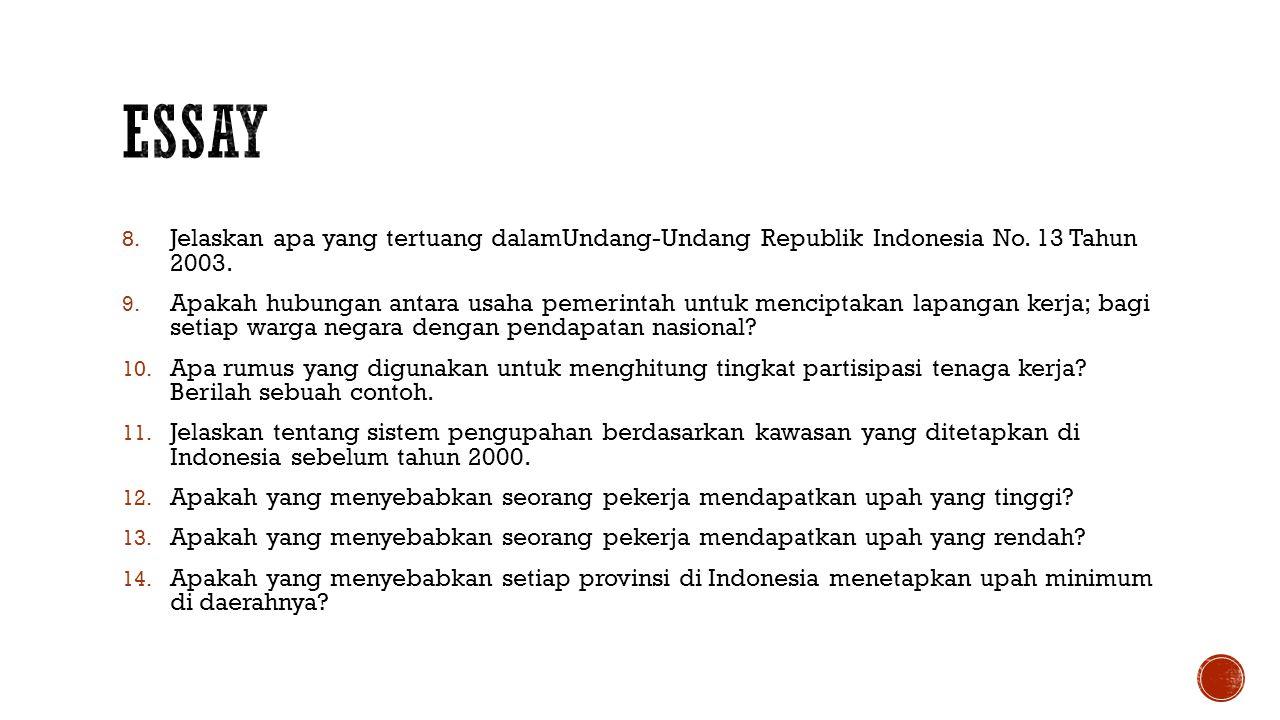 Essay Jelaskan apa yang tertuang dalamUndang-Undang Republik Indonesia No. 13 Tahun 2003.
