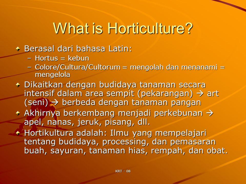 What is Horticulture Berasal dari bahasa Latin:
