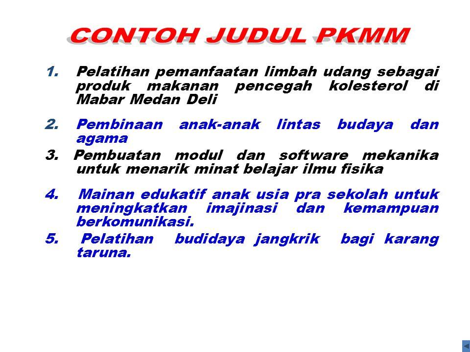 CONTOH JUDUL PKMM Pelatihan pemanfaatan limbah udang sebagai produk makanan pencegah kolesterol di Mabar Medan Deli.