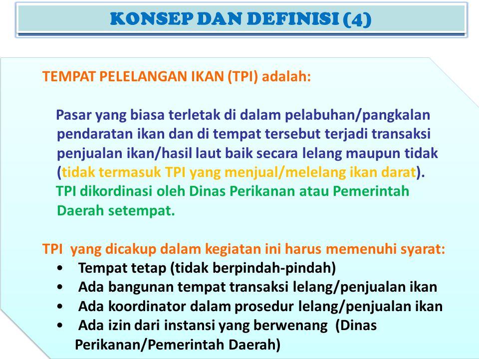 KONSEP DAN DEFINISI (4) TEMPAT PELELANGAN IKAN (TPI) adalah:
