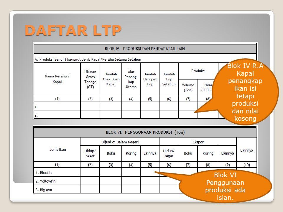 DAFTAR LTP Blok IV R.A Kapal penangkap ikan isi tetapi produksi dan nilai kosong.