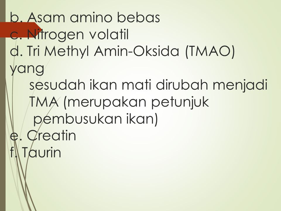 b. Asam amino bebas c. Nitrogen volatil d