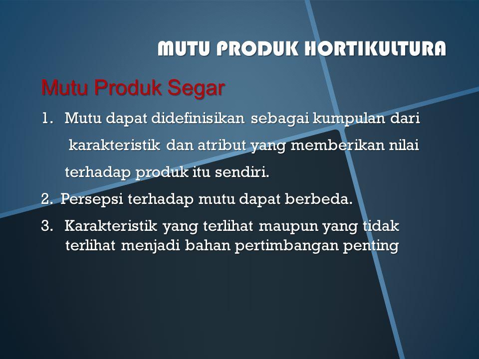 MUTU PRODUK HORTIKULTURA