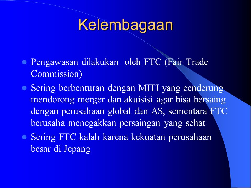 Kelembagaan Pengawasan dilakukan oleh FTC (Fair Trade Commission)