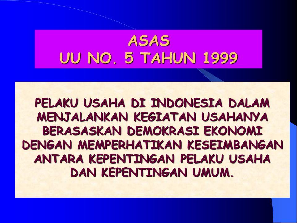 ASAS UU NO. 5 TAHUN 1999