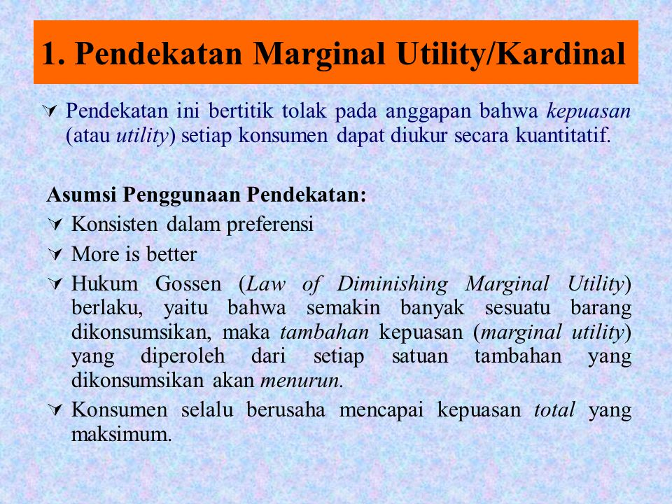 1. Pendekatan Marginal Utility/Kardinal
