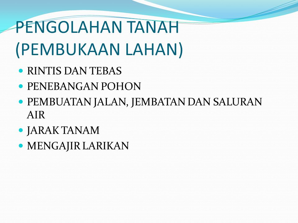 PENGOLAHAN TANAH (PEMBUKAAN LAHAN)