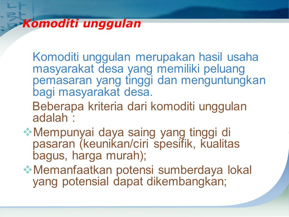 Beberapa kriteria dari komoditi unggulan adalah :
