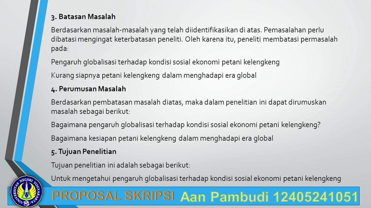 Aan Pambudi 12405241051 PROPOSAL SKRIPSI 3. Batasan Masalah