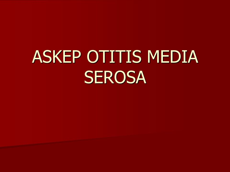 ASKEP OTITIS MEDIA SEROSA
