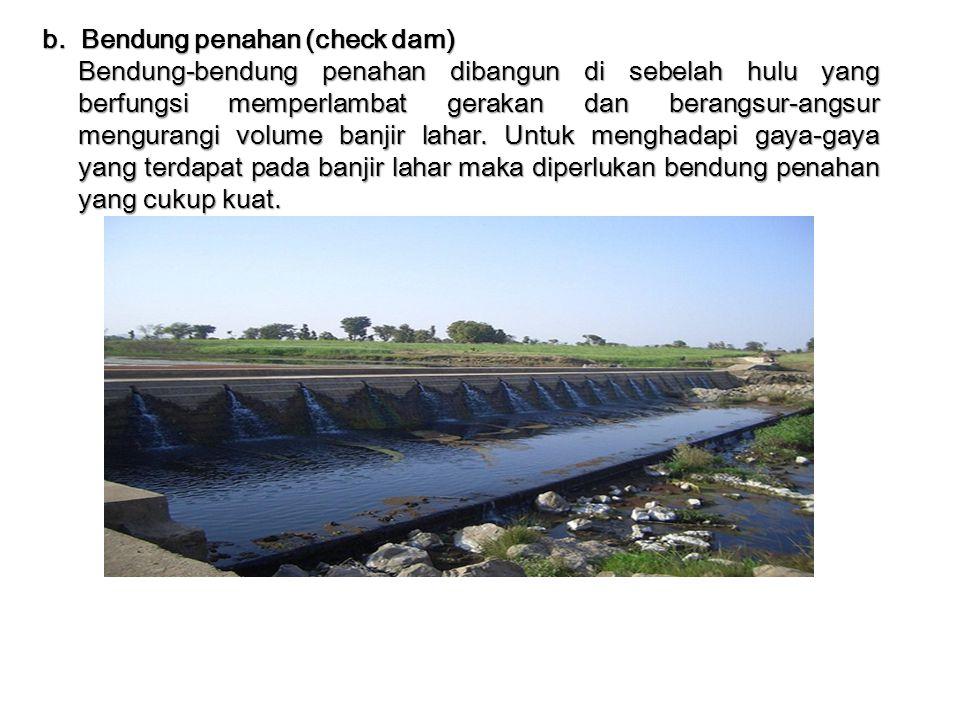 b. Bendung penahan (check dam)