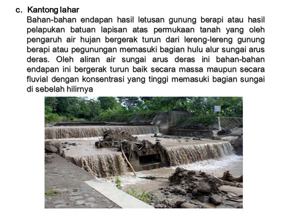 c. Kantong lahar