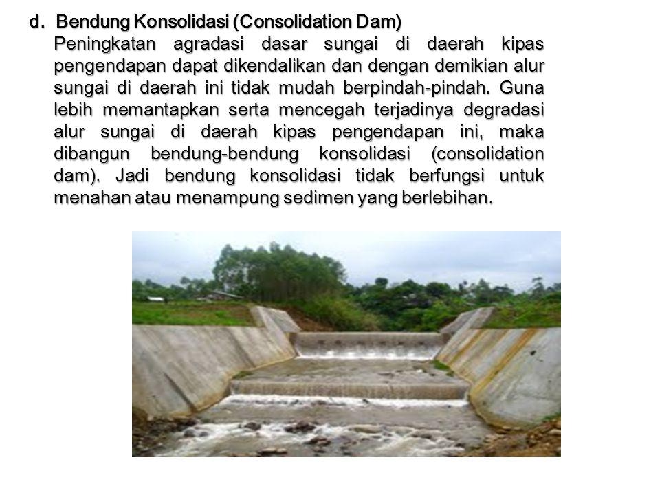 d. Bendung Konsolidasi (Consolidation Dam)