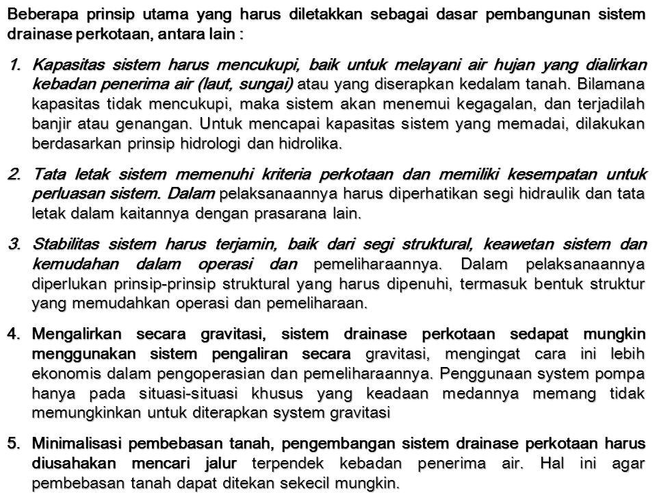 Beberapa prinsip utama yang harus diletakkan sebagai dasar pembangunan sistem drainase perkotaan, antara lain :