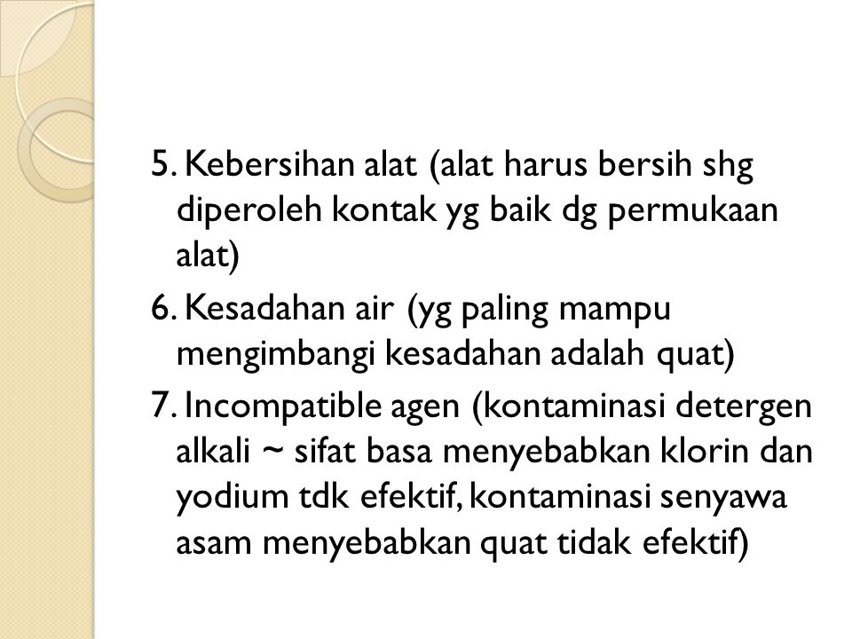 5. Kebersihan alat (alat harus bersih shg diperoleh kontak yg baik dg permukaan alat) 6.