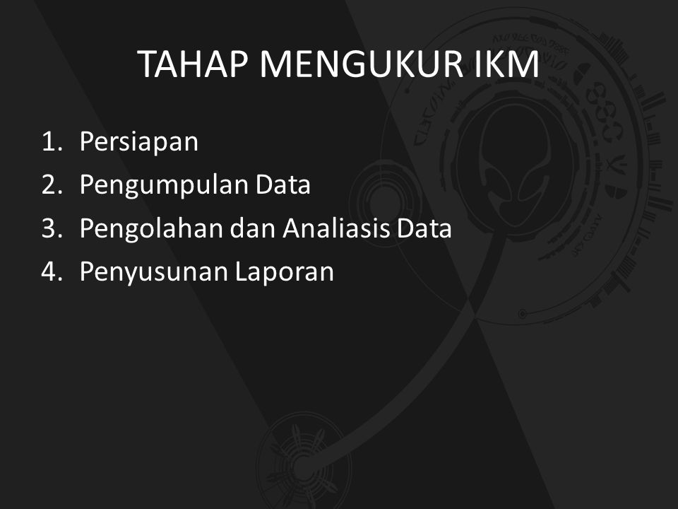 TAHAP MENGUKUR IKM Persiapan Pengumpulan Data