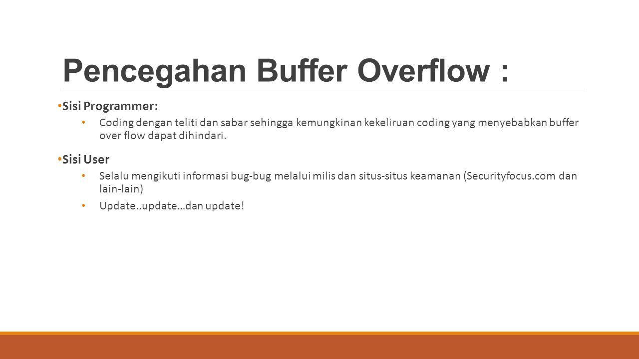 Pencegahan Buffer Overflow :