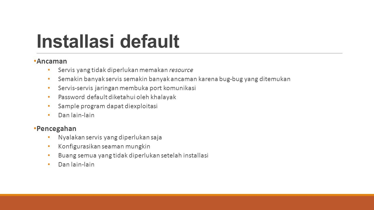 Installasi default Ancaman Pencegahan