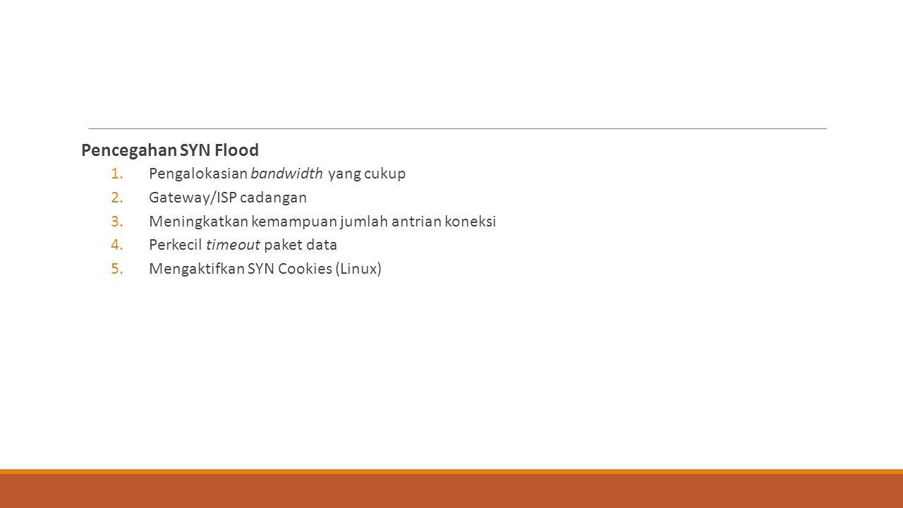 Pencegahan SYN Flood Pengalokasian bandwidth yang cukup