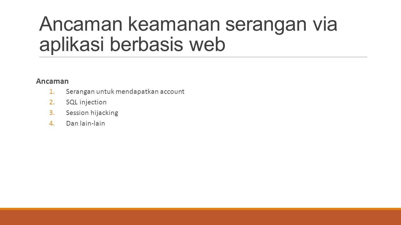 Ancaman keamanan serangan via aplikasi berbasis web
