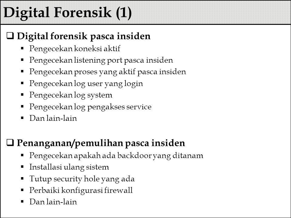 Digital Forensik (1) Digital forensik pasca insiden