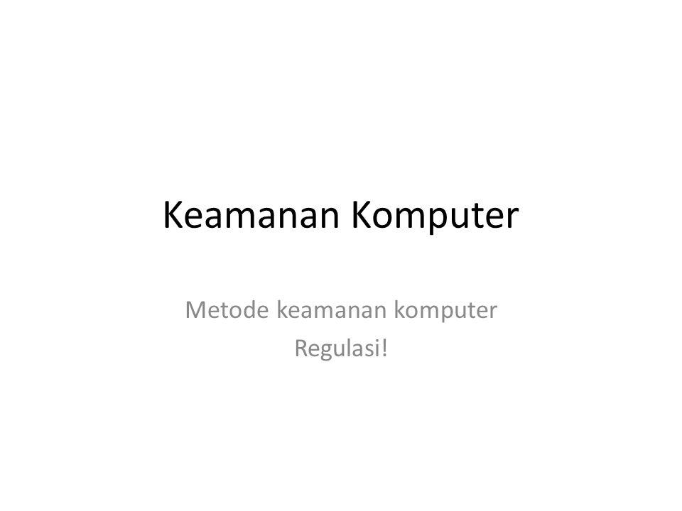Metode keamanan komputer Regulasi!