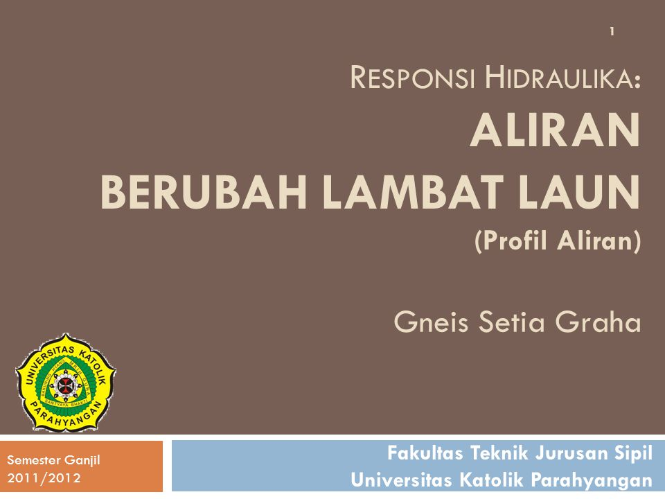 Responsi Hidraulika: Aliran BERUBAH LAMBAT LAUN (Profil Aliran)