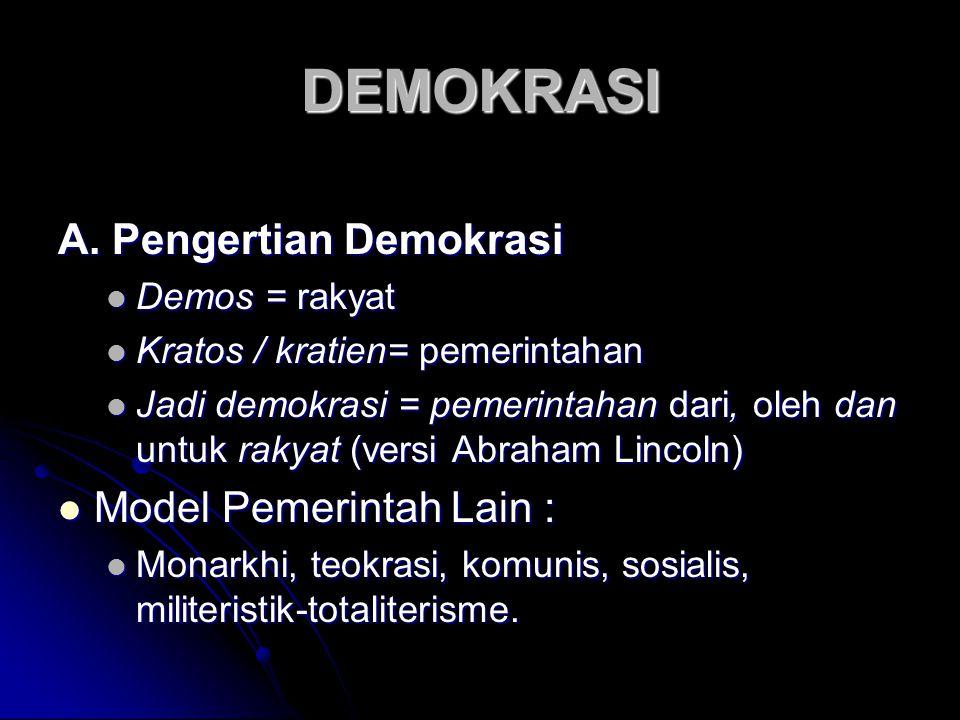 DEMOKRASI A. Pengertian Demokrasi Model Pemerintah Lain :