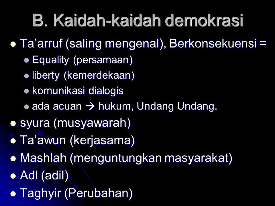 B. Kaidah-kaidah demokrasi