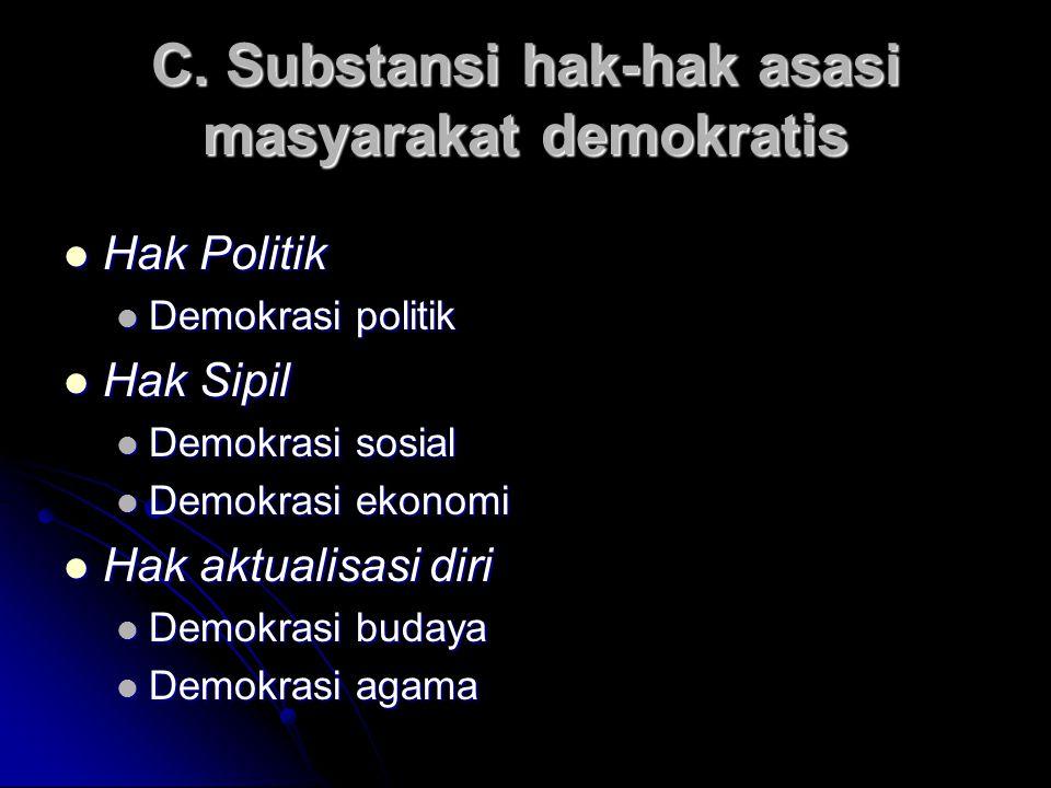 C. Substansi hak-hak asasi masyarakat demokratis